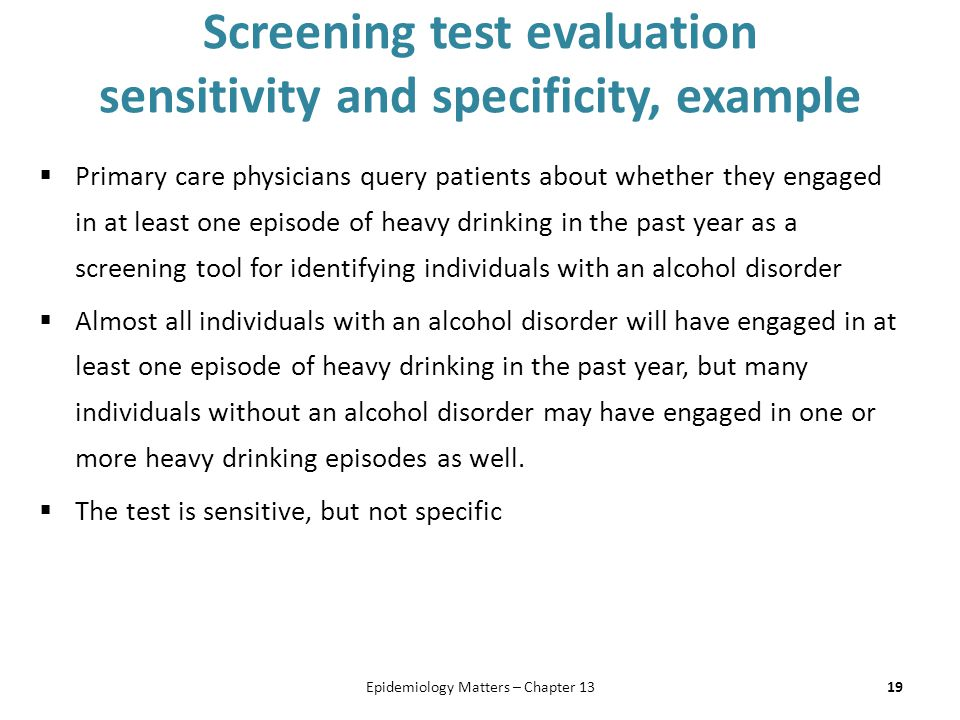 Screening test evaluation sensitivity and specificity, example  Primary care physicians query patients about whether they engaged in at least one epi