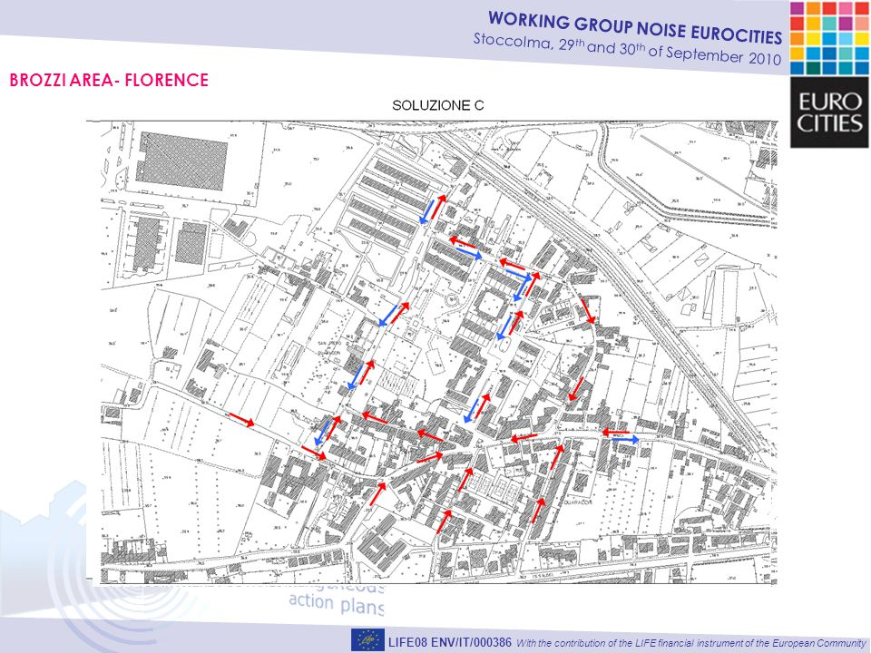 WORKING GROUP NOISE EUROCITIES Stoccolma, 29 th and 30 th of September 2010 BROZZI AREA- FLORENCE LIFE08 ENV/IT/000386 With the contribution of the LIFE financial instrument of the European Community SOLUTION