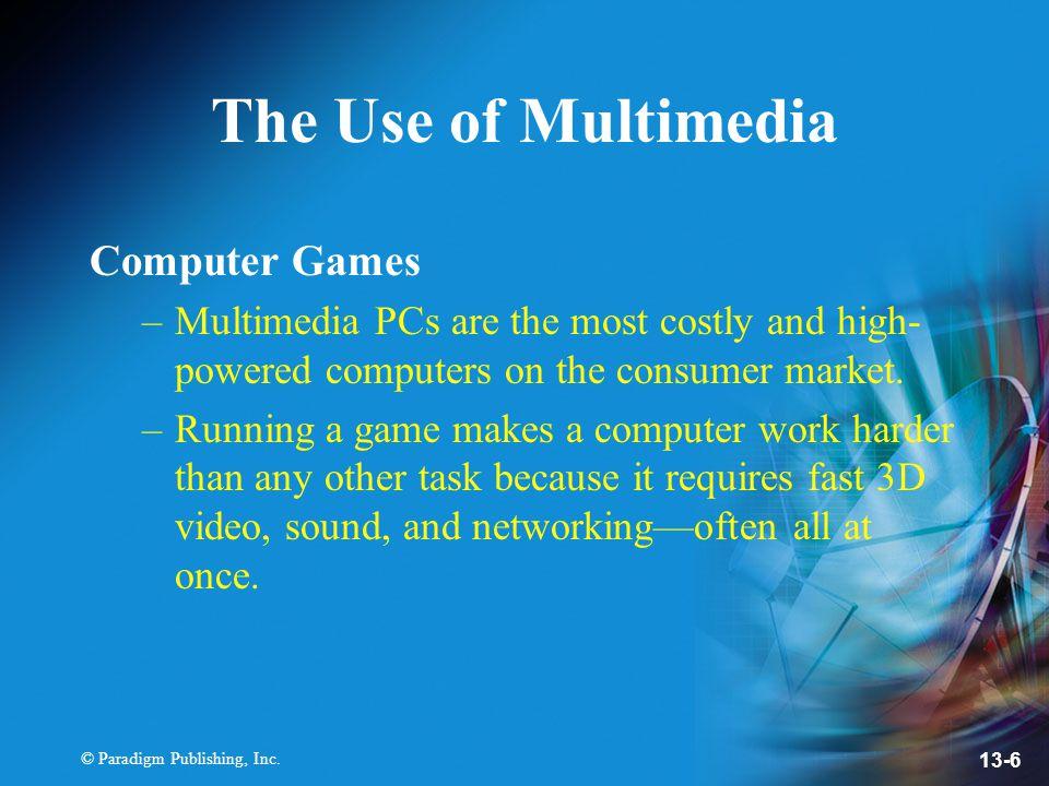 © Paradigm Publishing, Inc. 13-7 The Use of Multimedia Online Gaming Terminology