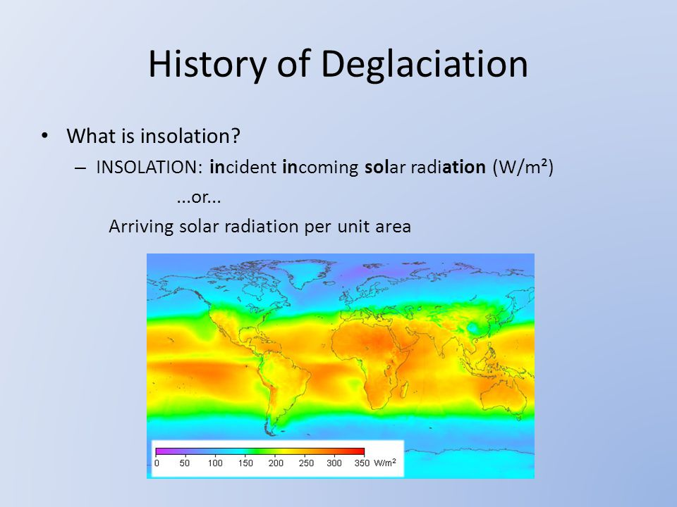 History of Deglaciation What is insolation.