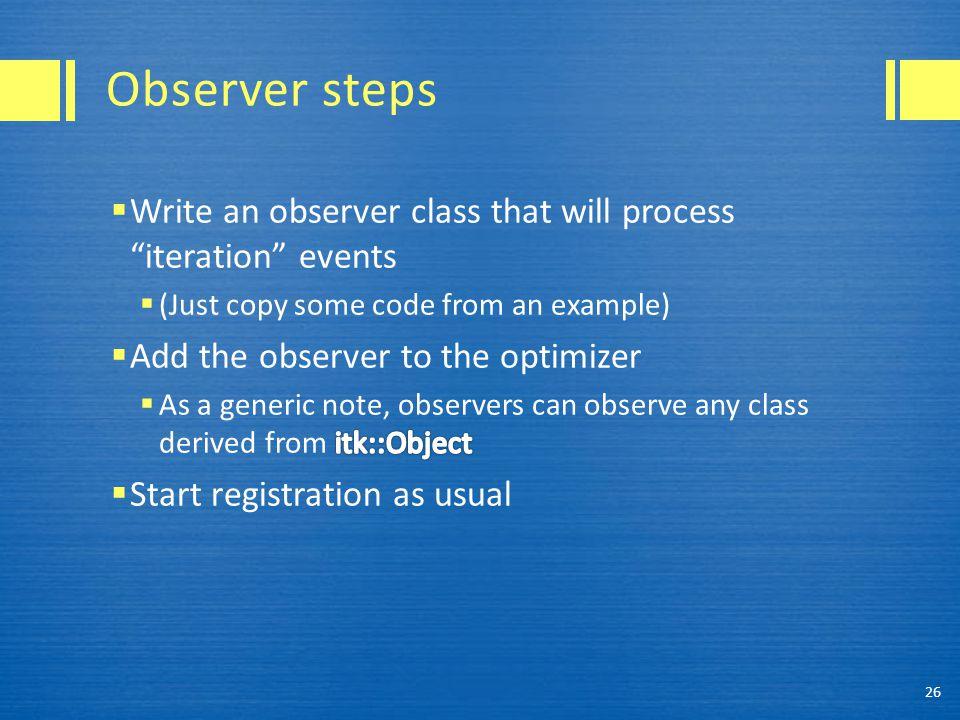 Observer steps 26