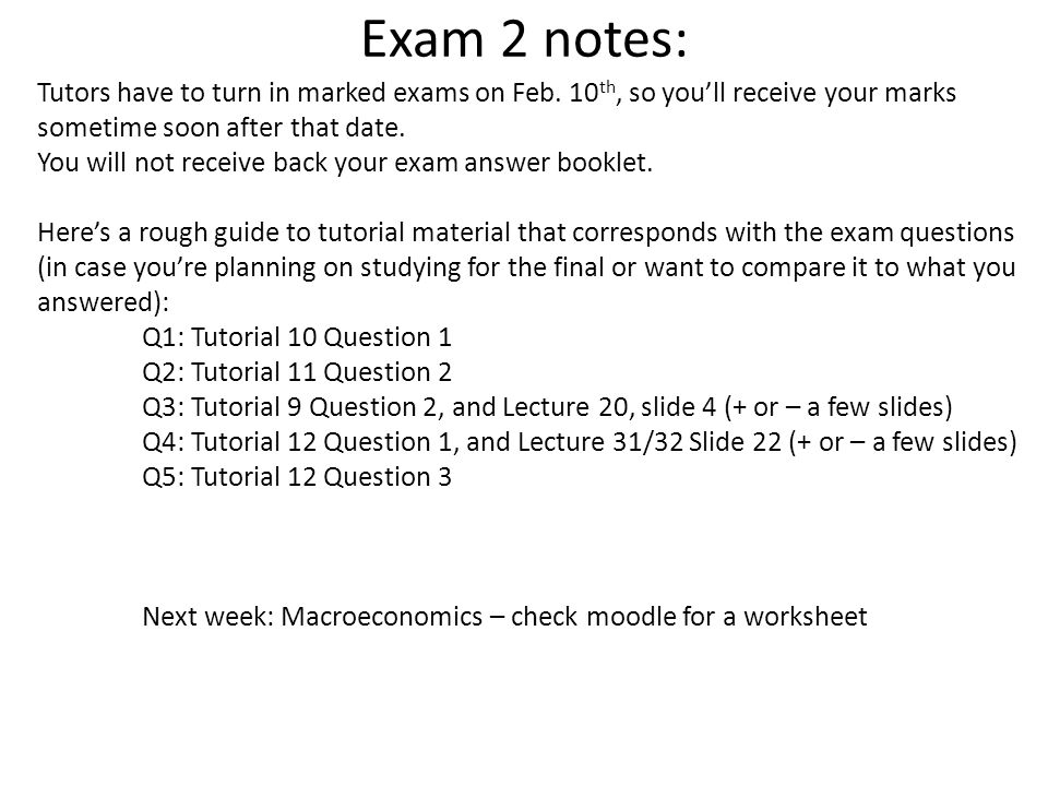 Exam 2 notes: Tutors have to turn in marked exams on Feb.