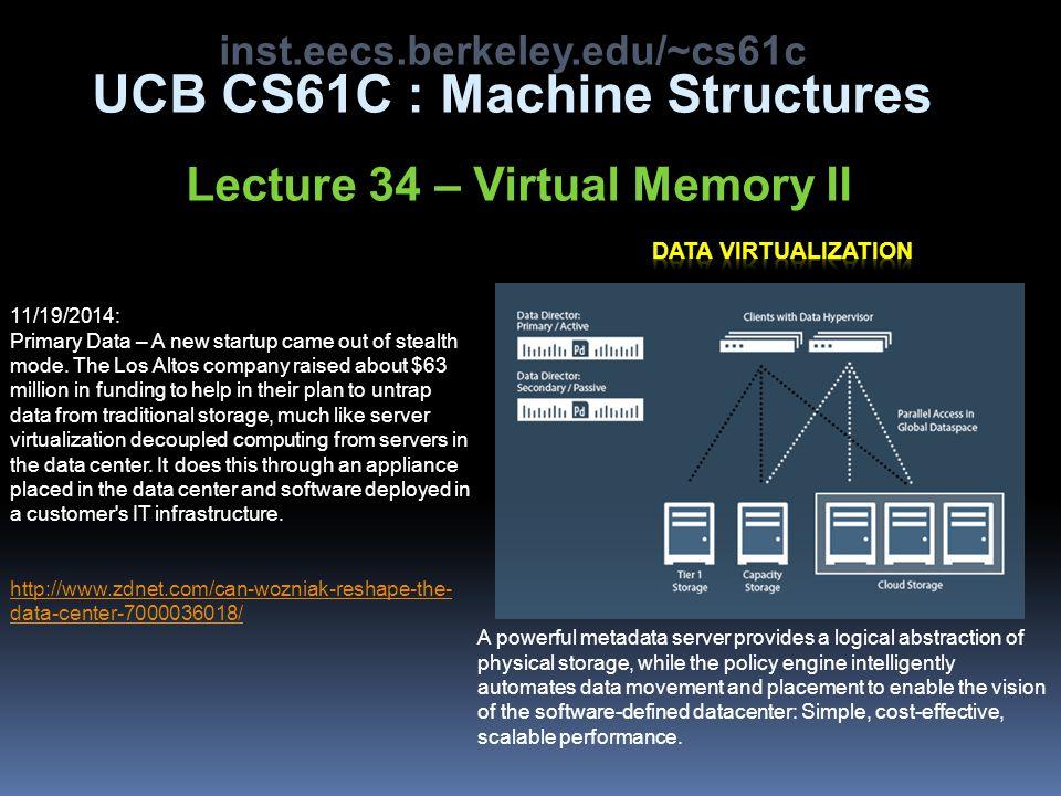 CS61C L33 Virtual Memory I (2) Lustig, Fall 2014 © UCB Regs L2 Cache Memory Disk Tape Instr.