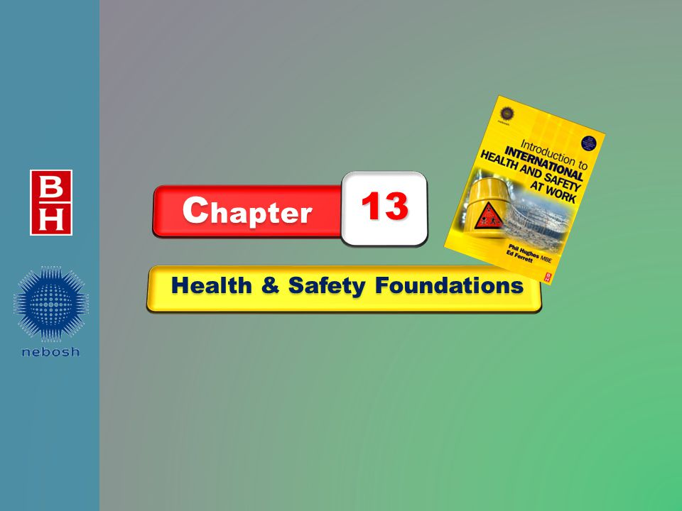 After reading this chapter, you should be able to: 1.identify fire principles and hazards and evaluate main fire risks in a workplace 2.explain the basic principles of fire prevention and the prevention of fire spread in buildings 3.identify the appropriate fire alarm system and fire- fighting equipment for a simple workplace 4.outline the requirements for an adequate and properly maintained means of escape for a simple workplace 5.outline the factors which should be considered when implementing a successful evacuation of a workplace in the event of a fire Health & Safety Foundations