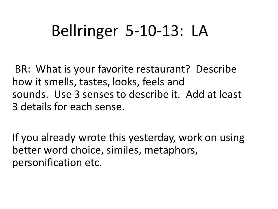 Bellringer 5-10-13: LA BR: What is your favorite restaurant.