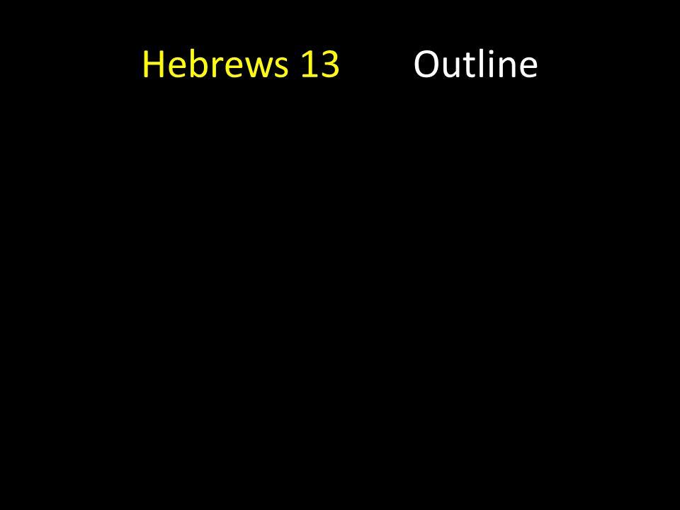 Hebrews 13Outline