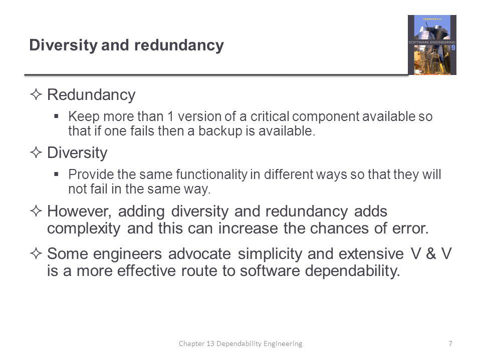 Diversity and redundancy examples  Redundancy.Where availability is critical (e.g.
