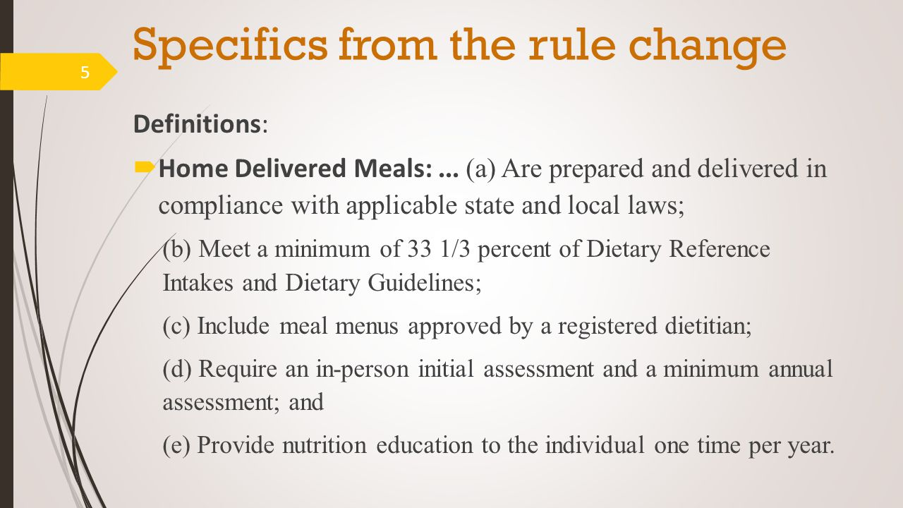 Specifics from the rule change Definitions:  Home Delivered Meals:...