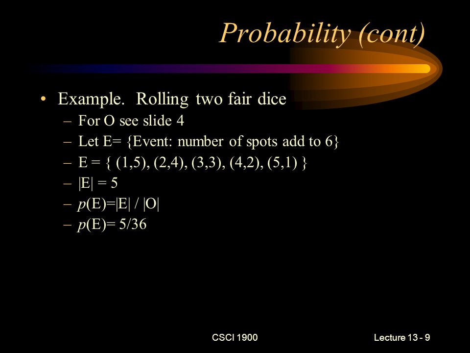 CSCI 1900 Lecture 13 - 9 Probability (cont) Example.