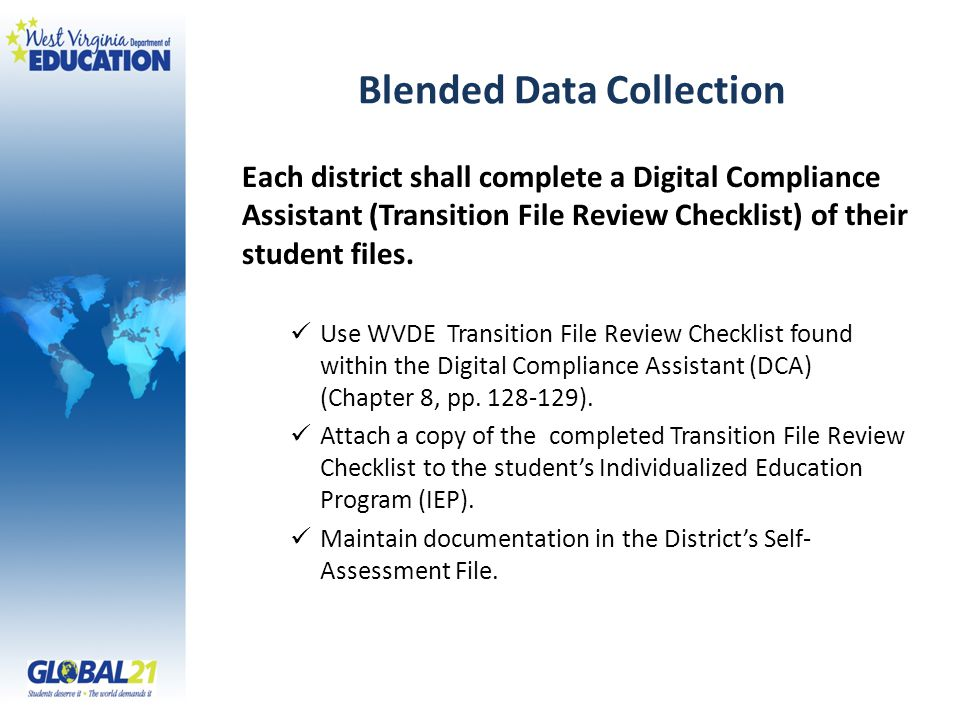 Blended Data Collection Each district shall complete a Digital Compliance Assistant (Transition File Review Checklist) of their student files.