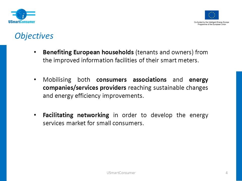 Objectives Benefiting European households (tenants and owners) from the improved information facilities of their smart meters.