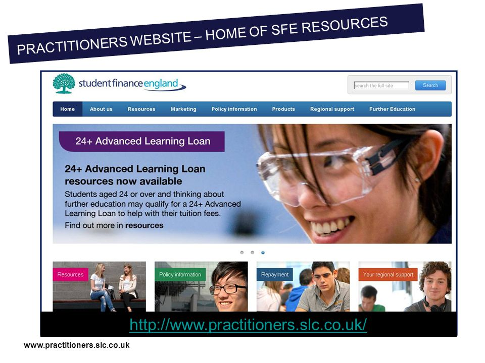 www.practitioners.slc.co.uk http://www.practitioners.slc.co.uk/ PRACTITIONERS WEBSITE – HOME OF SFE RESOURCES