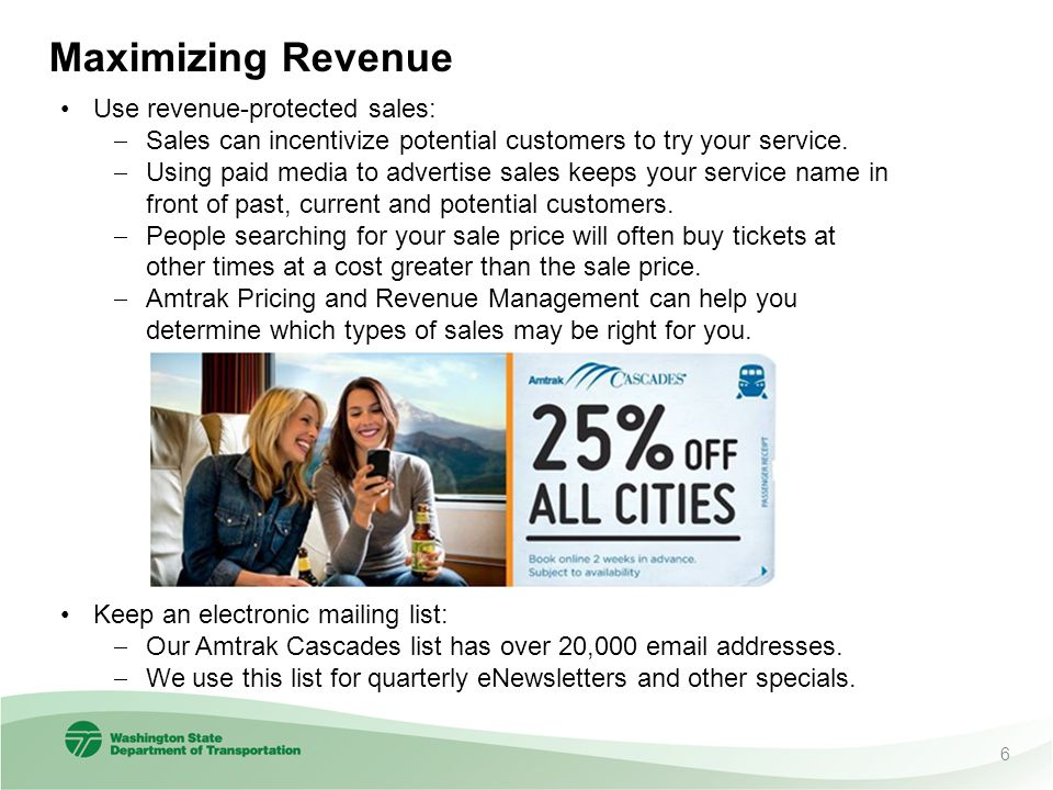 Maximizing Revenue Use revenue-protected sales:  Sales can incentivize potential customers to try your service.