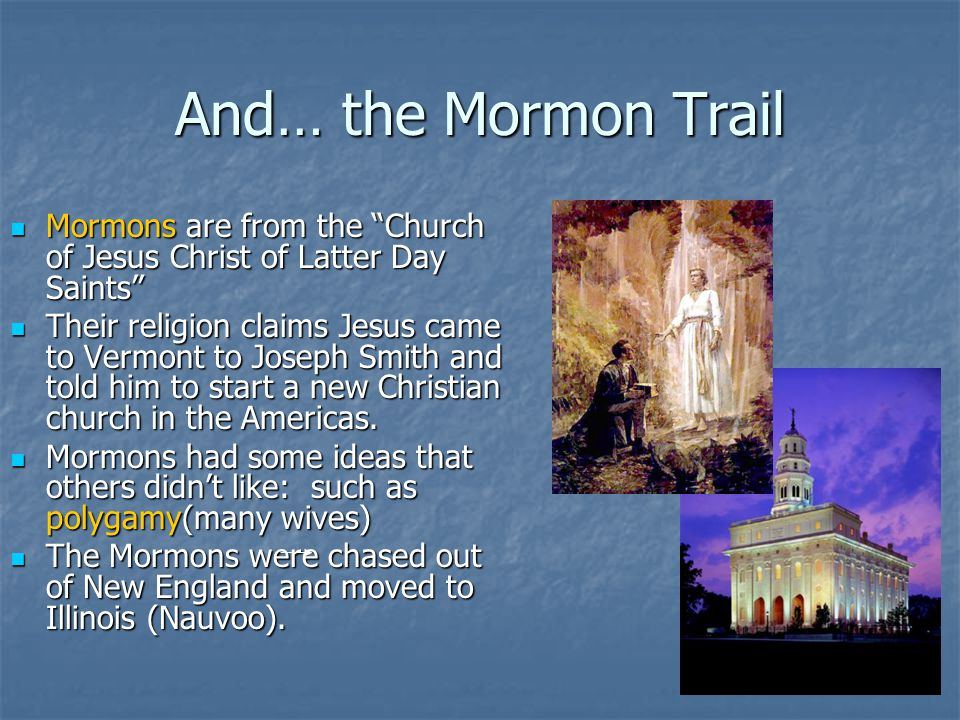 """And… the Mormon Trail Mormons are from the """"Church of Jesus Christ of Latter Day Saints"""" Mormons are from the """"Church of Jesus Christ of Latter Day Sa"""