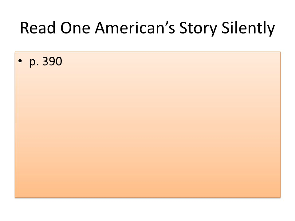 Read One American's Story Silently p. 390