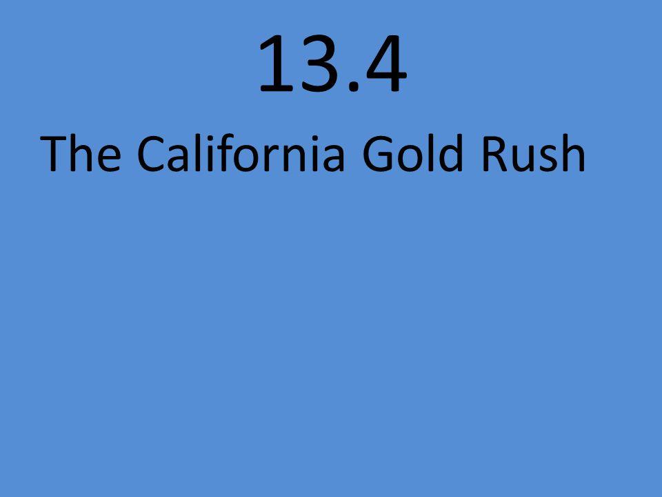 13.4 The California Gold Rush