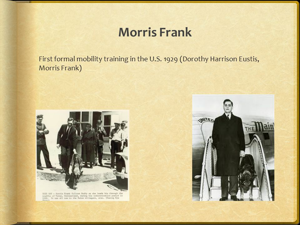 Morris Frank First formal mobility training in the U.S.