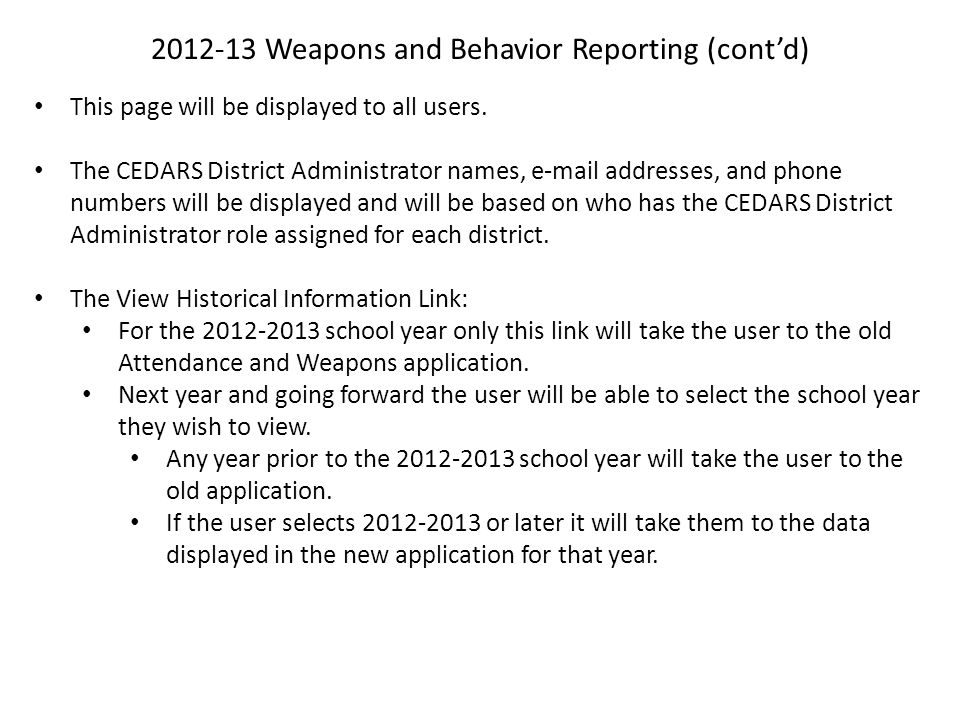 2012-13 Weapons and Behavior Reporting (cont'd) This page will be displayed to all users. The CEDARS District Administrator names, e-mail addresses, a