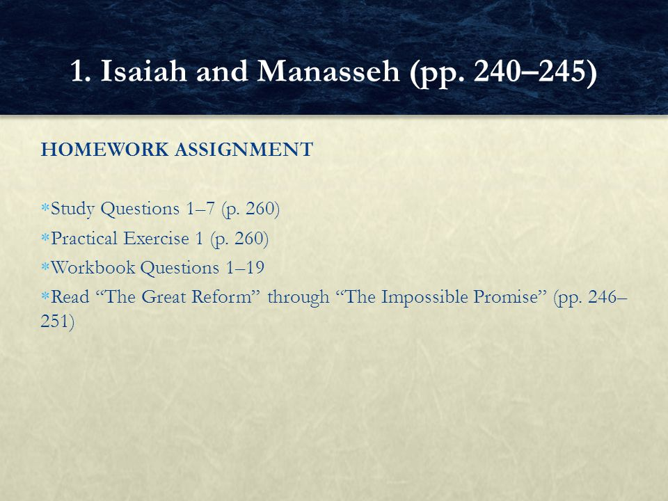 "HOMEWORK ASSIGNMENT  Study Questions 1–7 (p. 260)  Practical Exercise 1 (p. 260)  Workbook Questions 1–19  Read ""The Great Reform"" through ""The Im"