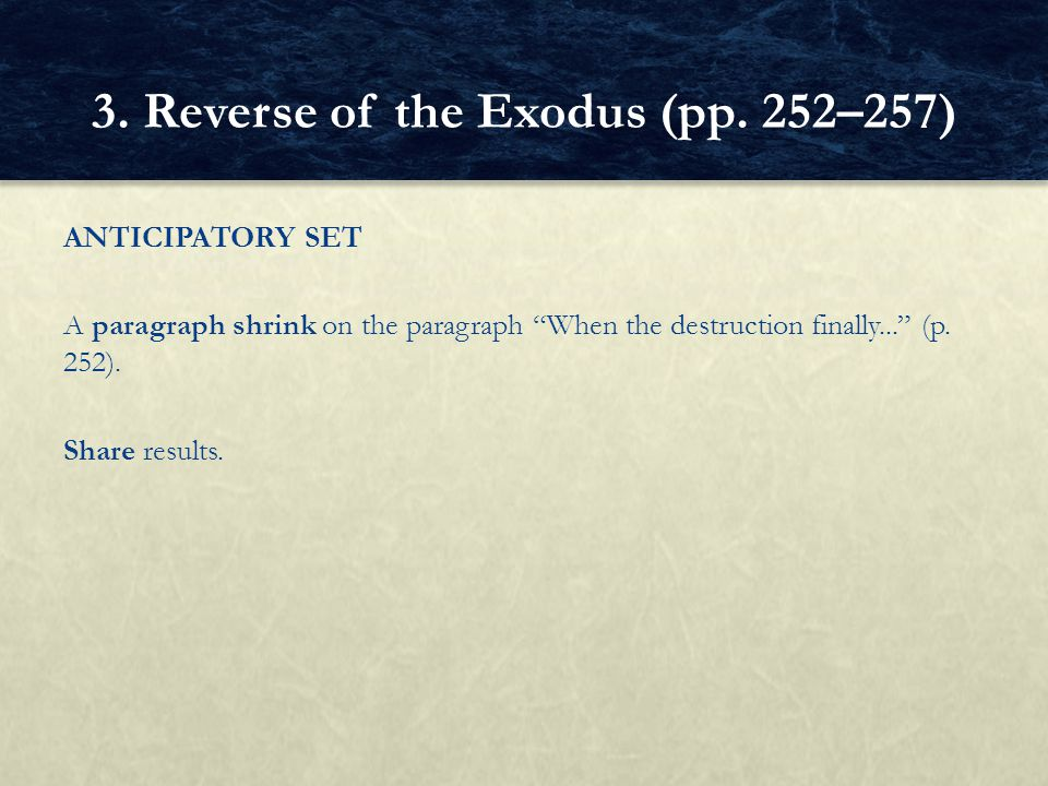 "ANTICIPATORY SET A paragraph shrink on the paragraph ""When the destruction finally..."" (p. 252). Share results. 3. Reverse of the Exodus (pp. 252–257)"