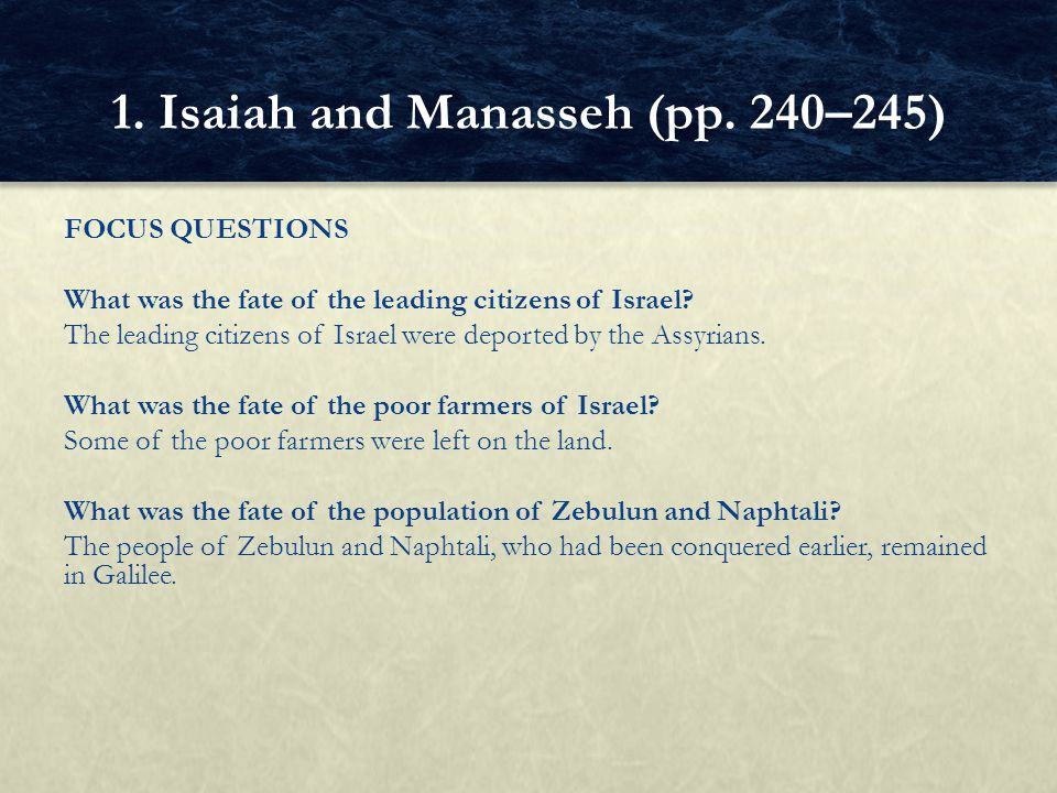 FOCUS QUESTIONS What happened to the tribal structure of the ten northern tribes of Israel.