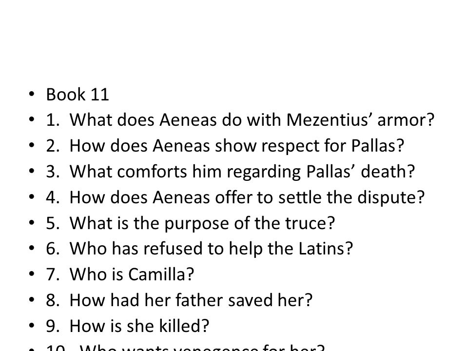Book 11 1. What does Aeneas do with Mezentius' armor.