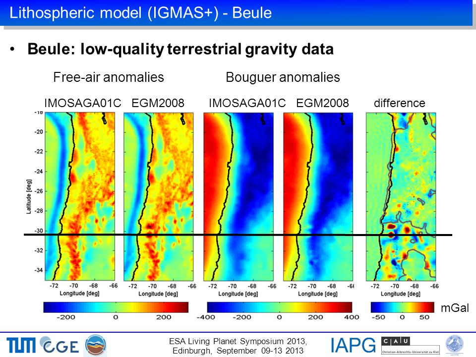 Lithospheric model (IGMAS+) - Beule ESA Living Planet Symposium 2013, Edinburgh, September 09-13 2013 Free-air anomaliesBouguer anomalies IMOSAGA01C EGM2008 mGal IMOSAGA01C EGM2008difference Beule: low-quality terrestrial gravity data