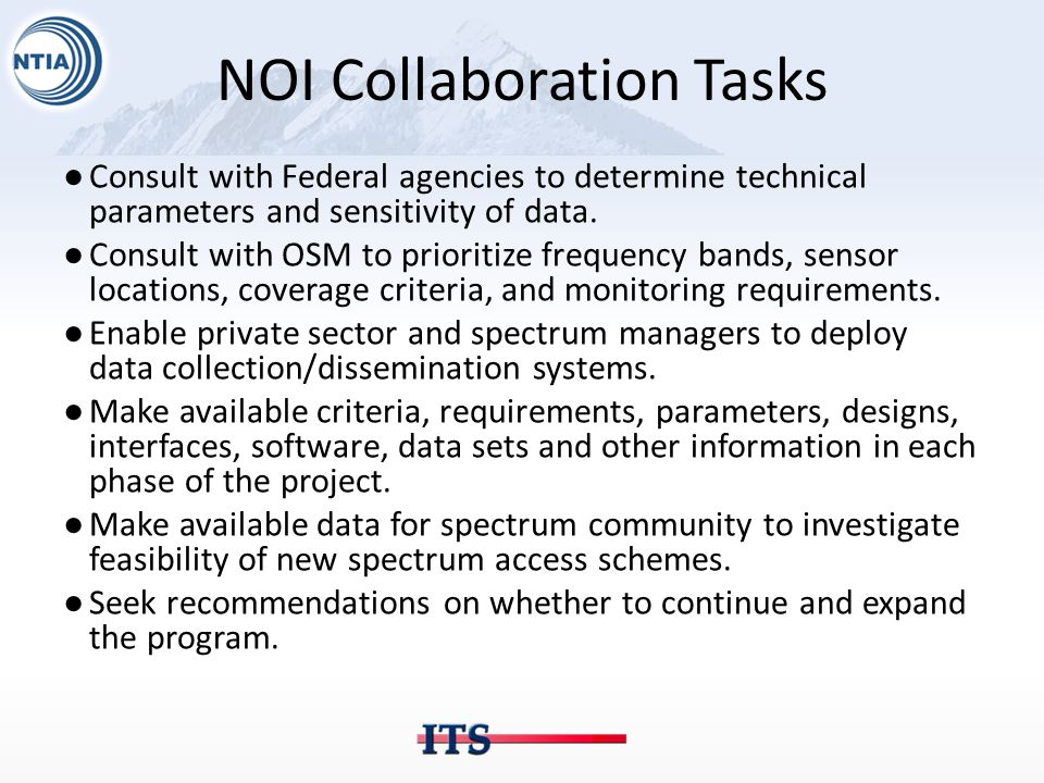 NOI Collaboration Tasks ●Consult with Federal agencies to determine technical parameters and sensitivity of data. ●Consult with OSM to prioritize freq