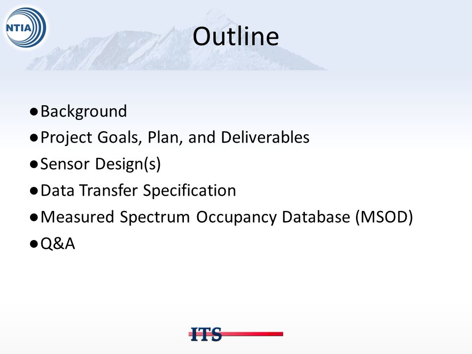 Applications for Spectrum Monitoring ●Informing Spectrum Policy - Historical amplitude data, course metrics (e.g., daily mean band occupancy), confidence limits ●Coordinating Spectrum Usage – Low latency amplitude data, temporal statistics of channel usage (e.g., mean renewal time) ●Enforcement – Low latency amplitude and phase data, Location/direction finding