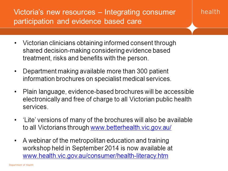 Victorian clinicians obtaining informed consent through shared decision-making considering evidence based treatment, risks and benefits with the person.