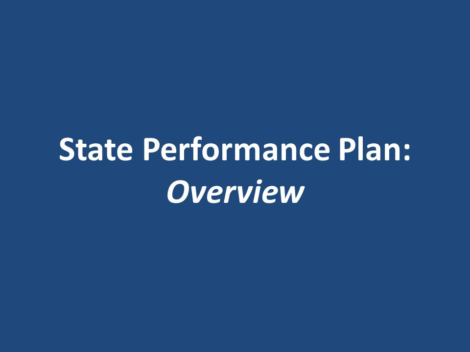 State Performance Plan: Overview