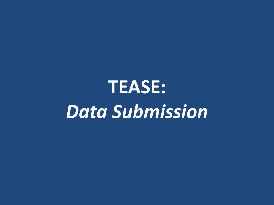 TEASE: Data Submission