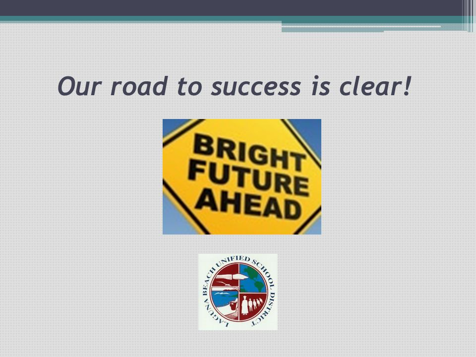 Our road to success is clear!