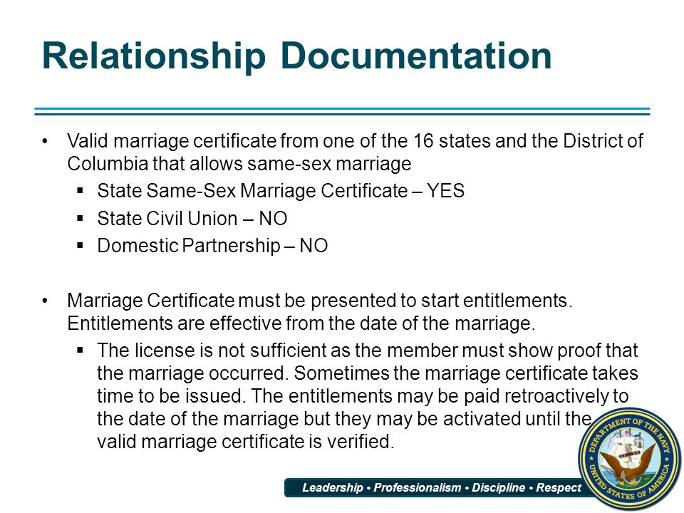 Leadership Professionalism Discipline Respect Relationship Documentation Valid marriage certificate from one of the 16 states and the District of Colu
