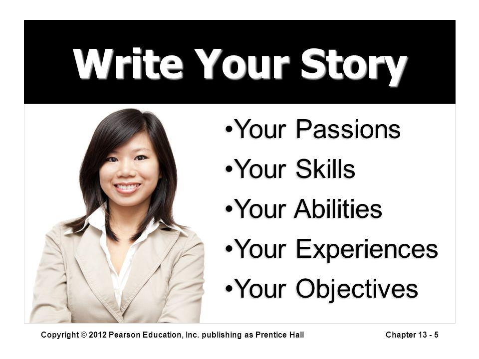 Write Your Story Copyright © 2012 Pearson Education, Inc.