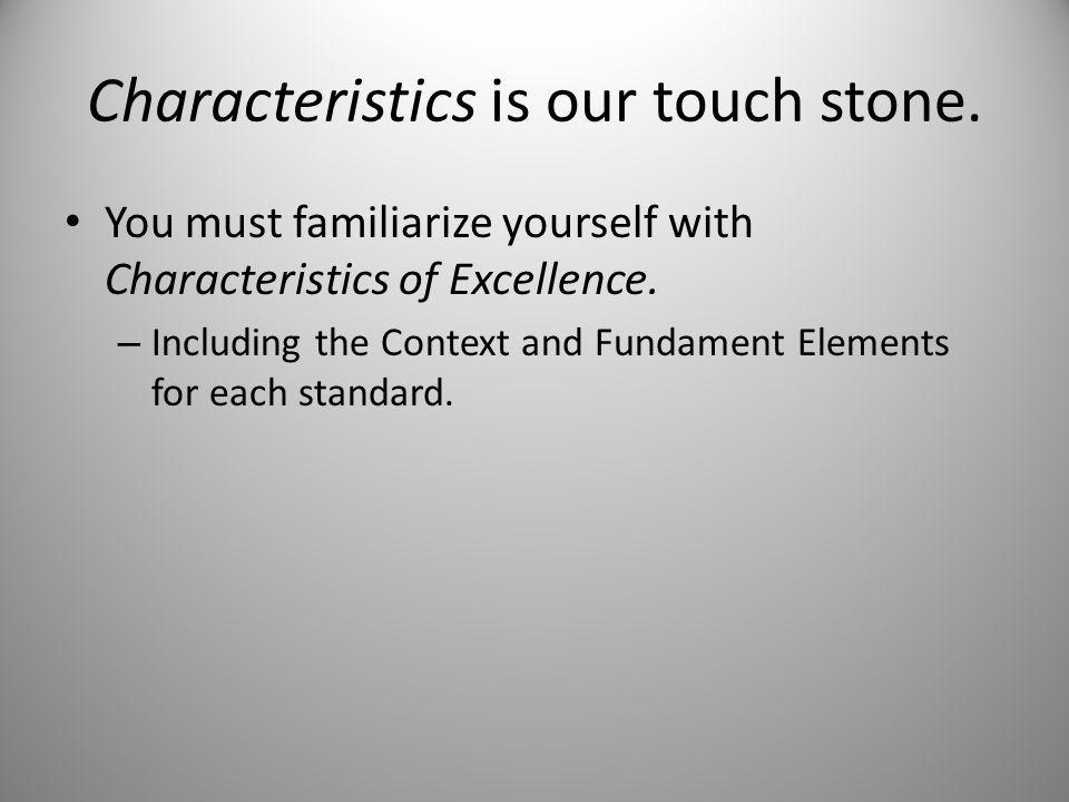 Characteristics is our touch stone.