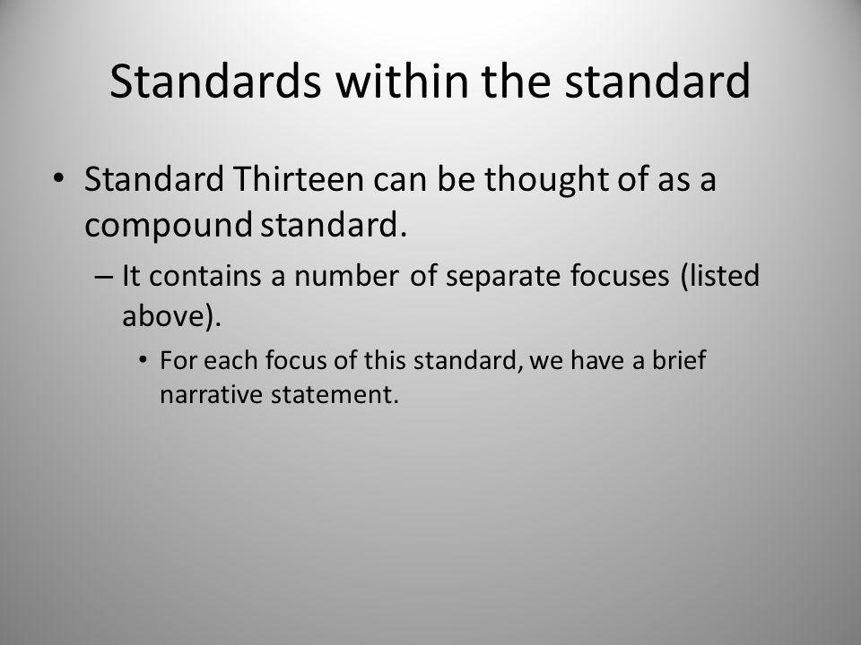 Standards within the standard Standard Thirteen can be thought of as a compound standard.