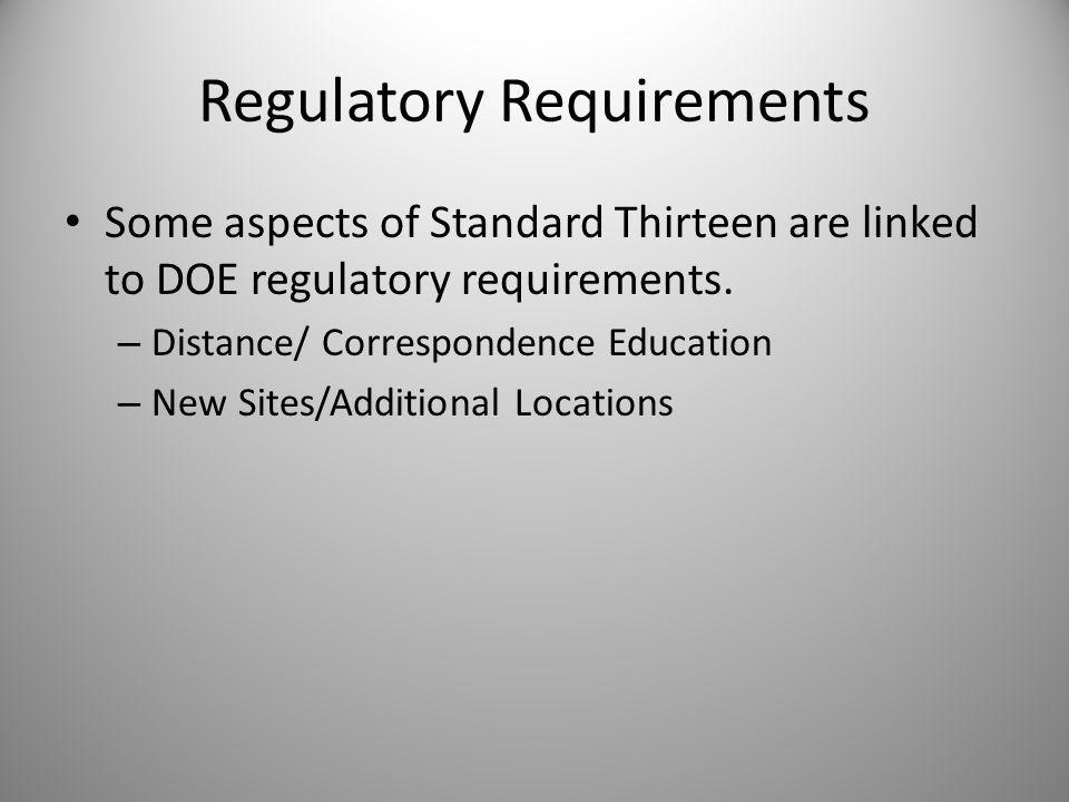 Regulatory Requirements Some aspects of Standard Thirteen are linked to DOE regulatory requirements.