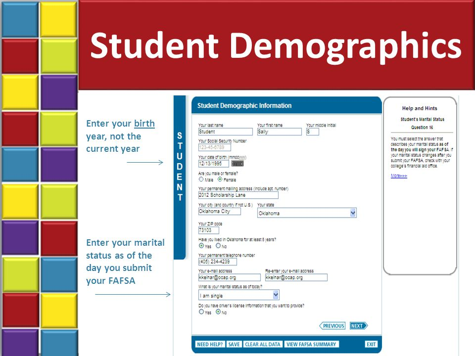 Student Demographics 23 Enter your birth year, not the current year Enter your marital status as of the day you submit your FAFSA