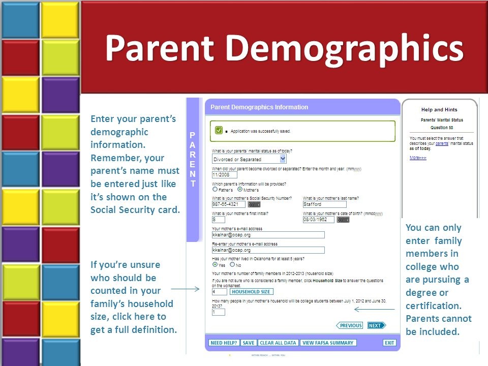 Parent Demographics 35 Enter your parent's demographic information.