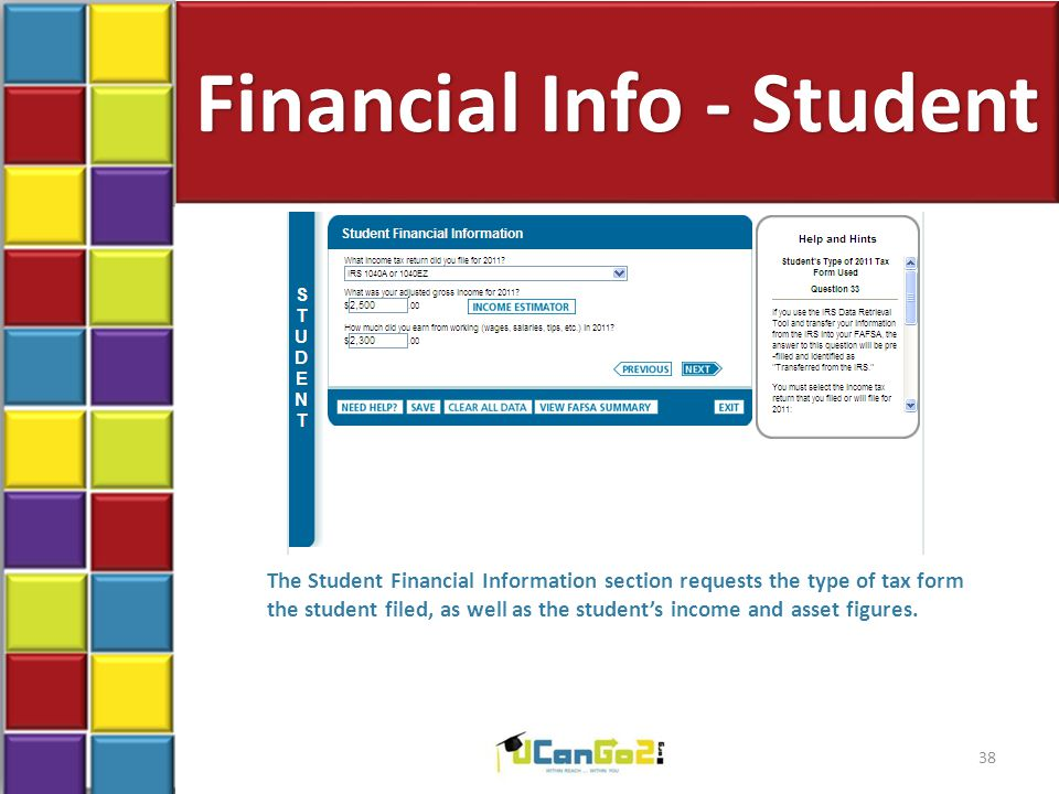 Financial Info - Student 38 The Student Financial Information section requests the type of tax form the student filed, as well as the student's income