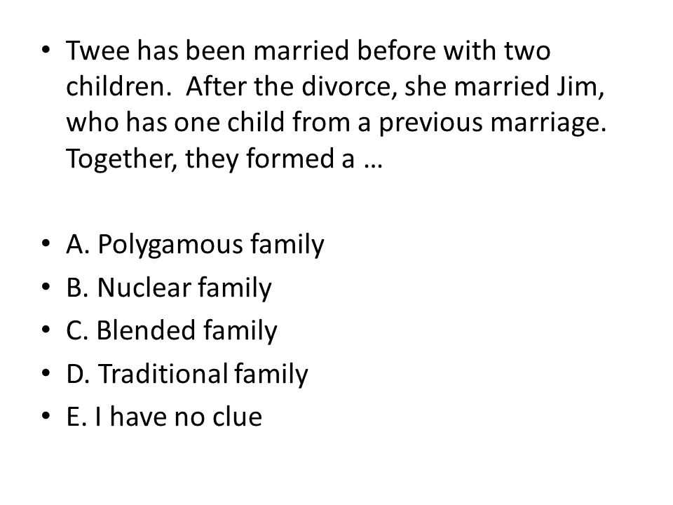 Twee has been married before with two children. After the divorce, she married Jim, who has one child from a previous marriage. Together, they formed