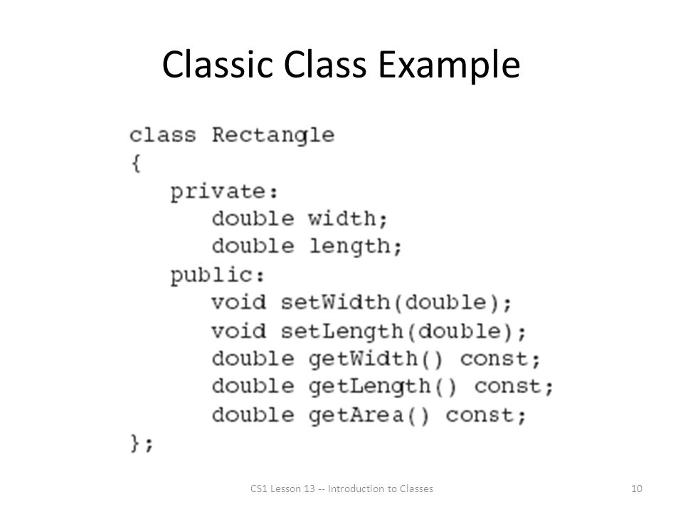 Classic Class Example CS1 Lesson 13 -- Introduction to Classes10