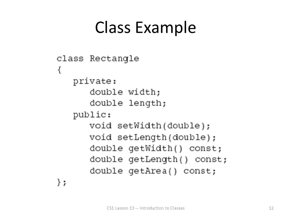 Class Example CS1 Lesson 13 -- Introduction to Classes12