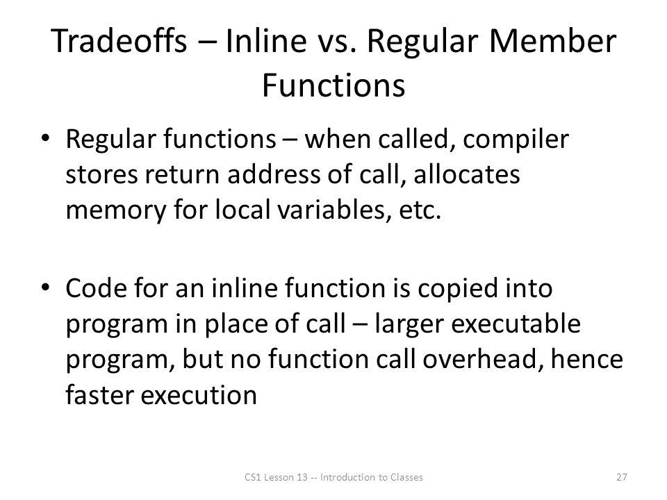 Tradeoffs – Inline vs.