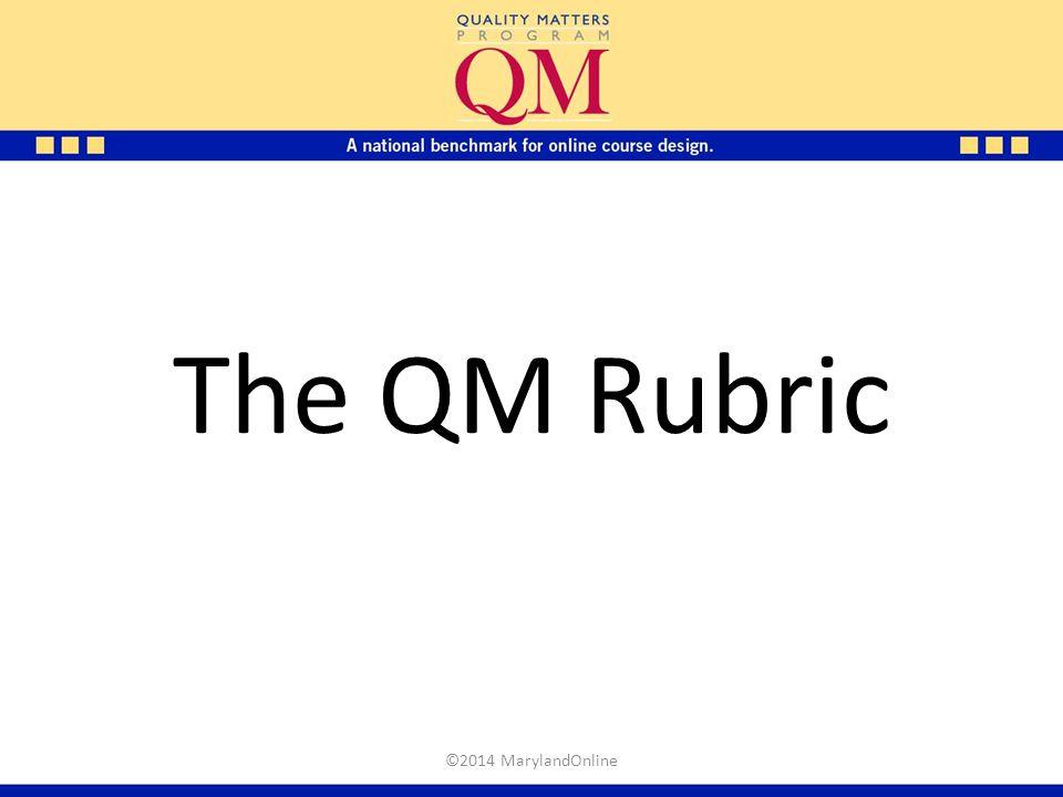 The QM Rubric ©2014 MarylandOnline