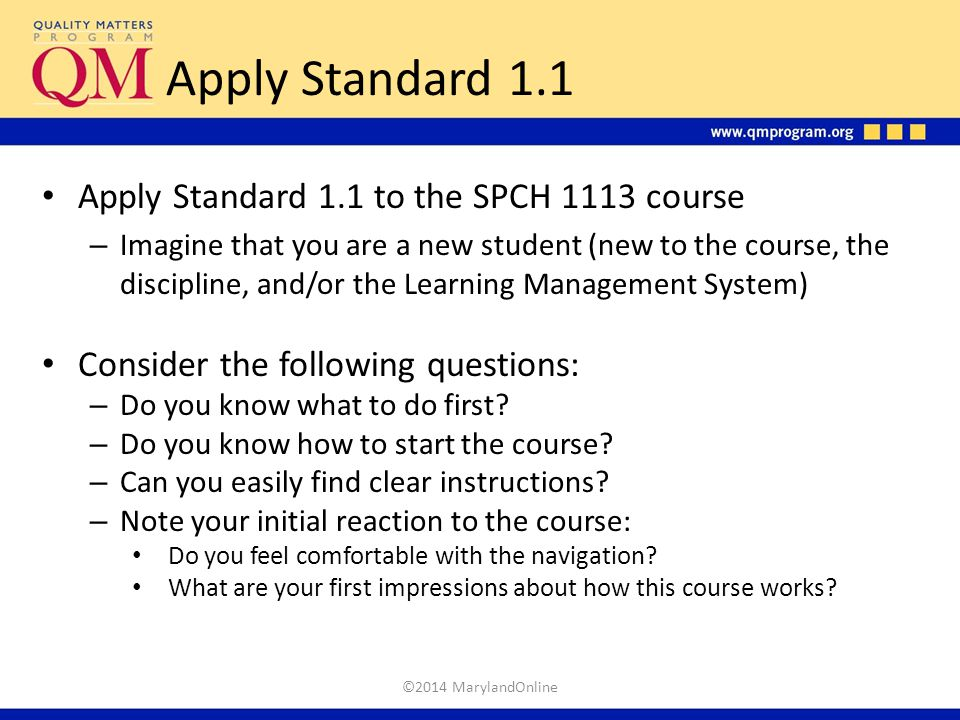 Apply Standard 1.1 Apply Standard 1.1 to the SPCH 1113 course – Imagine that you are a new student (new to the course, the discipline, and/or the Lear