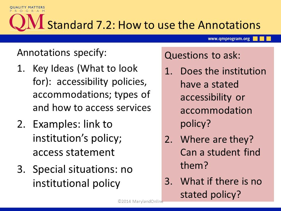 Questions to ask: 1.Does the institution have a stated accessibility or accommodation policy? 2.Where are they? Can a student find them? 3.What if the