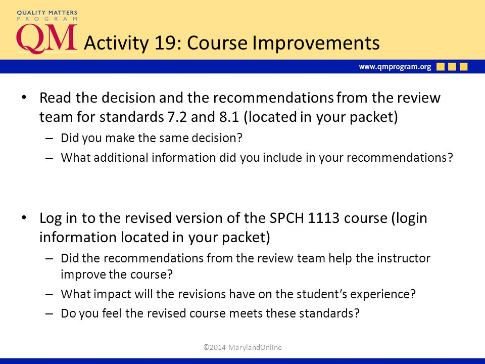 Activity 19: Course Improvements Read the decision and the recommendations from the review team for standards 7.2 and 8.1 (located in your packet) – D