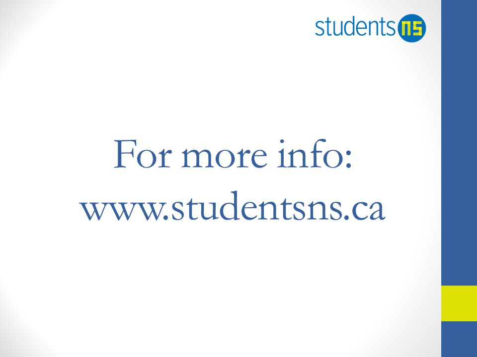 For more info: www.studentsns.ca